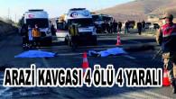 Şanlıurfa'da arazi kavgasında kan aktı! 4 ölü, 4 yaralı