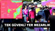 Bakan Koca da uyarmıştı! Vaka artışı sonrası Adana'nın korona haritasında en risksiz bölge mezarlıklar görünüyor