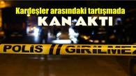 Tarsus'ta kardeşler arasında silahlı kavga; 2 ağır yaralı