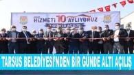 Tarsus Belediyesi'nden Bir Günde Altı Açılış