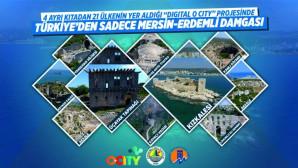 """""""Türkiye'yi Gururlandıracak Projede Mersin Damgası"""""""