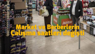 Market, Berber Gibi İşletmelerin Açılış Saatleri Değişti