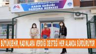 Büyükşehir, Kadınlara Verdiği Desteği Her Alanda Sürdürüyor