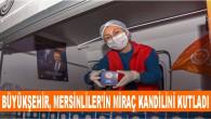 Büyükşehir, Mersinliler'in Miraç Kandilini Kutladı