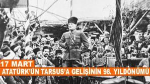 17 Mart Atatürk'ün Tarsus'a Gelişinin 98. Yıldönümü