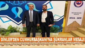 DİVA-SEN Tarsus İlçe Başkanı Fırat Dinler: Sayın Cumhurbaşkanımıza Şükranlarımızı Sunarız
