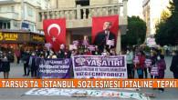 Tarsus'ta 'İstanbul Sözleşmesi' İptaline' Tepki
