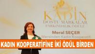 Mersinden Kadın Kooperatifi'ne İki Ödül Birden