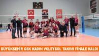 Büyükşehir GSK Kadın Voleybol Takımı Finale Kaldı