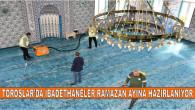 TOROSLAR'DA İBADETHANELER RAMAZAN AYINA HAZIRLANIYOR