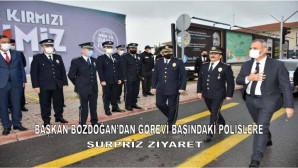 -BAŞKAN BOZDOĞAN'DAN GÖREVİ BAŞINDAKİ POLİSLERE SÜRPRİZ ZİYARET