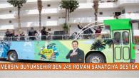 MERSİN BÜYÜKŞEHİR'DEN 249 ROMAN SANATÇIYA DESTEK