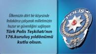 TÜRK POLİS TEŞKİLATININ 176. KURULUŞ YILDÖNÜMÜ KULTU OLSUN