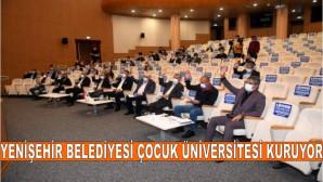 Yenişehir Belediyesi Çocuk Üniversitesi Kuruyor