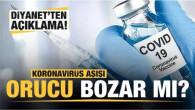 Koronavirüs aşısı orucu bozar mı? Diyanet'ten açıklama