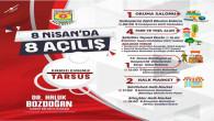 TARSUS BELEDİYESİ'NDEN 8 NİSANDA 8 AÇILIŞ