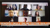 'MENOPOZ OKULU' ONLİNE EĞİTİME BAŞLADI
