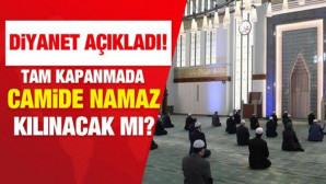 Tam Kapanmada Camiler Açık Olacak mı? Ali Erbaş Açıkladı