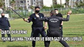 ZABITA EKİPLERİNE 'YAKIN SAVUNMA TEKNİKLERİ VE BİBER GAZI' KURSU VERİLDİ.