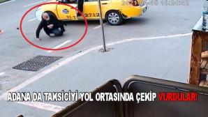 Adana'da Taksiciyi yol ortasında çekip vurdular!
