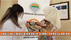 SAĞLIKLI BESLENMENİN SIRRI TOROSLAR'DA