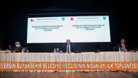Mersin Büyükşehir Belediye Meclisi'nin Nisan Ayı İlk Toplantısı