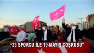 """""""33 Sporcu ile 19 Mayıs Coşkusu"""""""