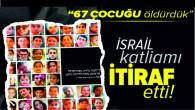 Haaretz gazetesinden skandal manşet! Katliam itirafı gibi…