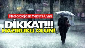 Mersin'e Sağanak Yağış Uyarısı! Yerel Kuvvetli Gök Gürültülü Sağanak Yağışlara Dikkat!