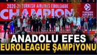 Euroleague'de şampiyon Anadolu Efes