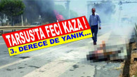 Tarsus'ta Feci Kaza !