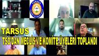 Tarsus TSO'da Meclis ve Komite Üyeleri Toplandı