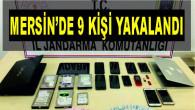 Mersin'in Erdemli İlçesinde Yasa Dışı Bahis Operasyonunda 9 Kişi Yakalandı