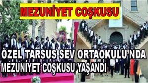 Özel Tarsus SEV Ortaokulu'nda mezuniyet coşkusu yaşandı