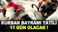 Kurban Bayramı tatili 11 gün olacak !