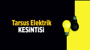 Tarsus'ta Elektrik Kesintisi 8 Haziran 2021 Salı