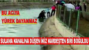 Tarsusta kanala düşen ikiz kardeşten 1'i boğuldu