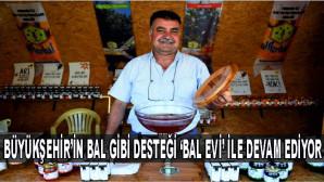 MERSİN BÜYÜKŞEHİR'İN BAL GİBİ DESTEĞİ 'BAL EVİ' İLE DEVAM EDİYOR