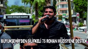 BÜYÜKŞEHİR'DEN SİLİFKELİ 75 ROMAN MÜZİSYENE DESTEK