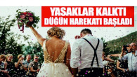 Yasaklar kalktı düğün harekatı başladı