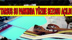 Tarsus Su Park'ında Yüzme Sezonu Açıldı (Tarsus Havuz Saatleri)
