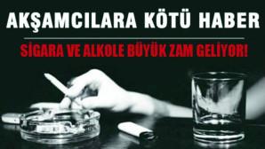 Sigara ve alkole büyük zam geliyor!