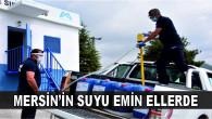 MERSİN'İN SUYU EMİN ELLERDE