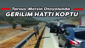 TARSUS'TA YÜKSEK GERİLİM HATTI OTOYOLA DÜŞTÜ