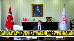 ÇAMLIYAYLA'NIN YENİ KAYMAKAMI GÖREVİNE BAŞLADI.
