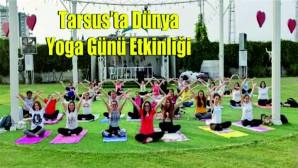 Tarsus'ta Dünya Yoga Günü dolayısıyla etkinlik düzenlendi