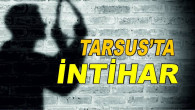 TARSUS'TA İNTİHAR!