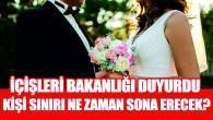 Düğünlerde davetli sınırı ne zaman kalkacak?