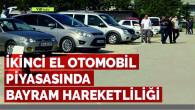 İKİNCİ EL OTOMOBİL PİYASASINA BAYRAM DOPİNGİ