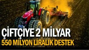Çiftçiye 2 milyar 550 milyon liralık destek